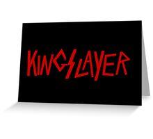 Kingslayer Greeting Card