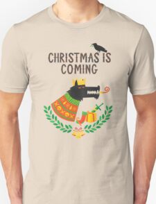 Christmas is coming Unisex T-Shirt