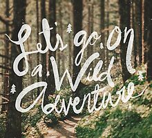 Let's Go on a Wild Adventure by Leah Flores