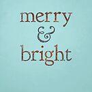 Merry & Bright by Jessie Sima