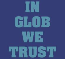 In Glob We Trust by Alsvisions