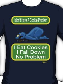 Cookie Monster has a Cookie Problem T-Shirt