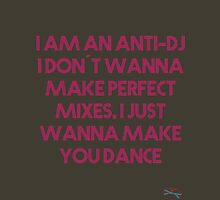 Las Nachisetas #10 - AntiDJ Make You Dance #6 Unisex T-Shirt