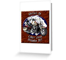 Kawasaki Nomad Drive It Like You Stole It Greeting Card