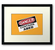 DANGER: Contains Abed Framed Print