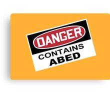 DANGER: Contains Abed Canvas Print