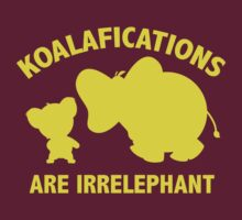 Koalifications Are Irrelephant by BrightDesign