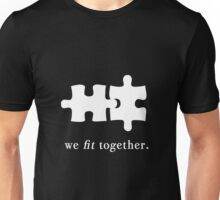 We Fit Together Like Puzzle Pieces Unisex T-Shirt