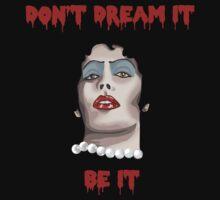 Don't Dream It by CaptainSunshine