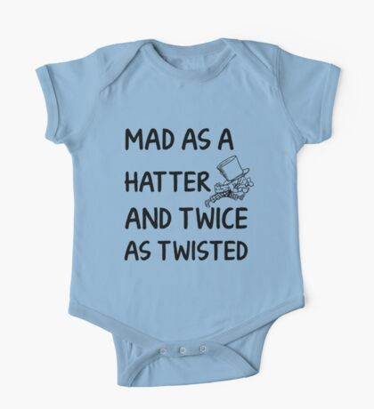 Mad as a Hatter and twice as twisted One Piece - Short Sleeve