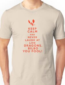 Keep calm and never laugh at live dragons Unisex T-Shirt