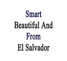 Smart Beautiful And From El Salvador  Photographic Print