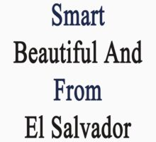 Smart Beautiful And From El Salvador  by supernova23