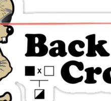 I'll be backcrossed Sticker