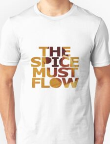 The Spice Must Flow Unisex T-Shirt