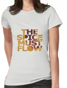 The Spice Must Flow Womens Fitted T-Shirt