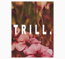 TRILL by Jason Moncrise