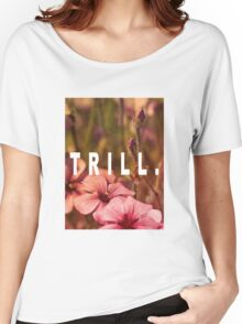 TRILL Women's Relaxed Fit T-Shirt