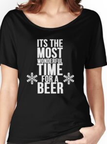 Its The Most Wonderful Time For A Beer Women's Relaxed Fit T-Shirt
