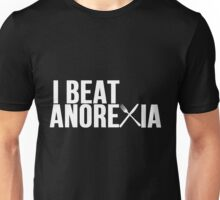 I Beat Anorexia Unisex T-Shirt