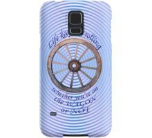 Life keeps rolling on ~~~ * Samsung Galaxy Case/Skin
