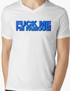Fuck Me Im Famous Mens V-Neck T-Shirt