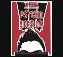 "THE PSYCHO SIDESHOW! by Tomas ""Twiggy"" Ramirez"