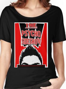 THE PSYCHO SIDESHOW! Women's Relaxed Fit T-Shirt