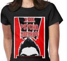 THE PSYCHO SIDESHOW! Womens Fitted T-Shirt