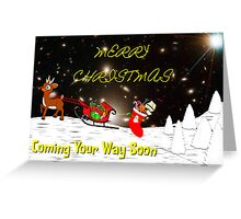 Merry Christmas - Coming Your Way Soon Greeting Card