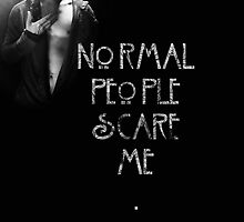 Normal People Scare Me [Tate Version] [POSTER] by Milk & Coffee