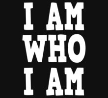 I Am Who I am T-Shirts & Hoodies by incetelso