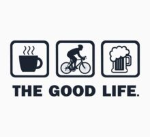 Coffee Cycling Beer The Good Life by DesignMC