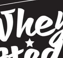WheySted! Sticker