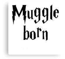 Muggle born Canvas Print