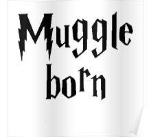 Muggle born Poster
