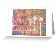 Live Love Laugh Dream Believe Greeting Card