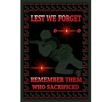 █ ♥ █ † ❤ † LEST WE FORGET-REMEMBRANCE DAY PICTURE/ CARD DEDICATION WITH ANIMATION█ ♥ █ † ❤ † Photographic Print