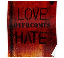 Love overcomes Hate Poster