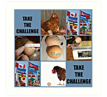 take the challenge Art Print
