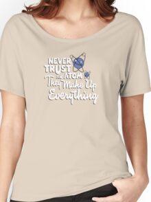 Never trust an atom Women's Relaxed Fit T-Shirt