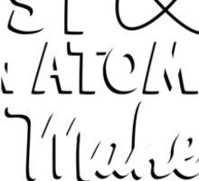 Never trust an atom Sticker