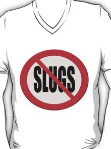 Warning sign - no slugs T-Shirt