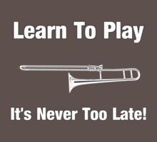 Learn To Play Trombone decoration Clothing & Stickers by goodmusic