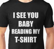I See You Baby - WHITE Unisex T-Shirt