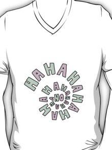 HAHAHAHAHA NO. T-Shirt