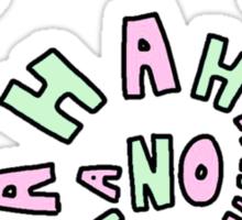 HAHAHAHAHA NO. Sticker