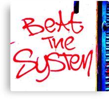 Beat The System Unique Urban  Canvas Print