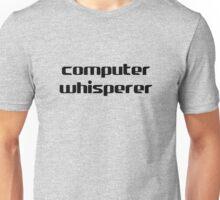 Computer Whisperer Unisex T-Shirt