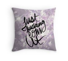 Just fucking own it tumblr typography awesome 90s grunge  Throw Pillow
